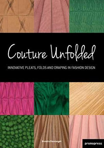 Couture Unfolded: Innovative Pleats, Folds and Draping in Fashion (Couture Gem)