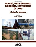 Padang, West Sumatra, Indonesia, Earthquake Of 2009, P.E., P.Eng., C.Eng., F.ASCE Alex K. Tang, 0784412936