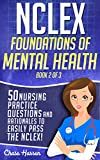 NCLEX Foundations of Mental Health: 50 Nursing Practice Questions & Rationales to Easily Pass the NCLEX! (Book 2 of 3)