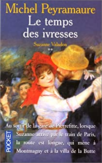Le Temps des ivresses, tome 2. Suzanne Valadon par Peyramaure