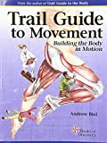 img - for Trail Guide to Movement: Building the Body in Motion book / textbook / text book