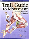 Trail Guide to Movement: Building the...