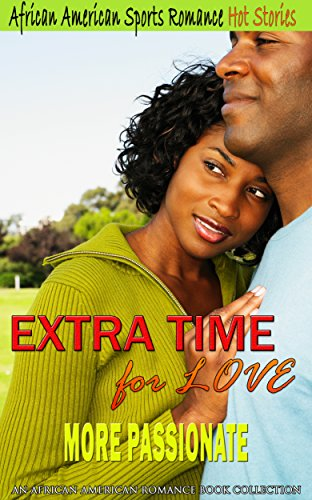 Books : Extra Time for Love Romance: More Passionate: African American Sports Romance (An African American Romance Book Collection)
