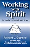 Working with Spirit, Richard L. Gutherie, 0970544693