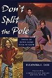 Don't Split the Pole, Eleanora E. Tate, 0440413222