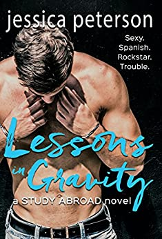 Lessons in Gravity: A Study Abroad Novel by [Peterson, Jessica]