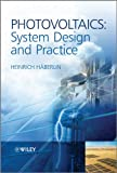 Photovoltaics - System Design and Practice, Heinrich Häberlin, 1119992850