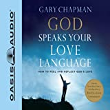 God Speaks Your Love Language: How to Feel and Reflect Divine Love