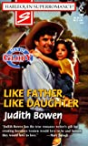 Like Father, Like Daughter, Judith Bowen, 0373707916