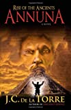 Rise of the Ancients Annuna, J. C. De La Torre, 0978527232