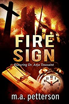 Fire Sign (with arson investigator Anja Toussaint) by [petterson, m.a.]