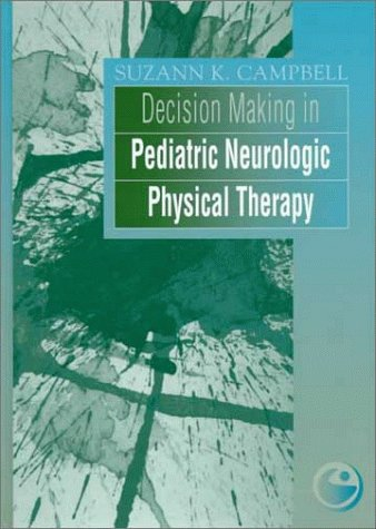 Decision Making in Pediatric Neurologic Physical Therapy (Clinics in Physical Therapy)