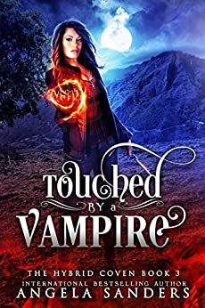 Touched by a Vampire (The Hybrid Coven Book 3) by [Sanders, Angela]