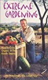 img - for Extreme Gardening: How to Grow Organic in the Hostile Deserts book / textbook / text book