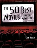 The 50 Best Movies for the Movie Fan, Stan Russo, 0975912984