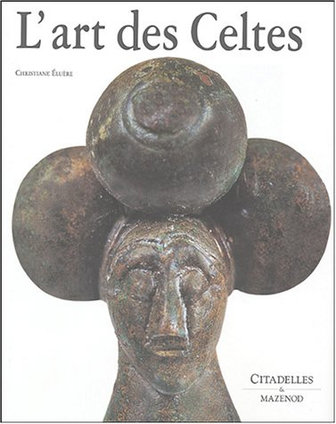 Art Des Celtes (CITAD.ARTS CIV.) (English and French Edition) by Collective