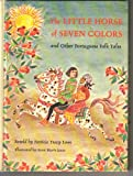 img - for The little horse of seven colors,: And other Portuguese folk tales book / textbook / text book