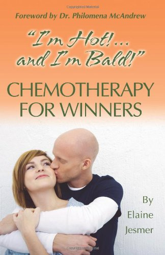 Book: I'm Hot!... and I'm Bald! Chemotherapy for Winners by Elaine Jesmer