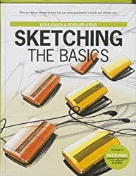 Sketching: The Basics (2nd printing) 1st (first) Edition by Roselien Steur, Koos Eissen published by BIS Publishers (2011)