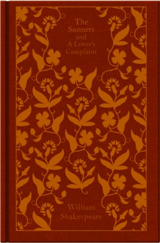 The Sonnets and a Lover's Complaint (A Penguin Classics Hardcover) by William Shakespeare
