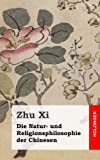 Die Natur- und Religionsphilosophie der Chinesen, Zhu Xi, 1484071018