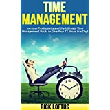 Time Management: Increase Productivity and the Ultimate Time Management Hacks to Give Your 72 Hours in a Day!