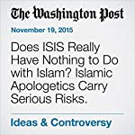 Does ISIS Really Have Nothing to Do with Islam? Islamic Apologetics Carry Serious Risks. | Shadi Hamid