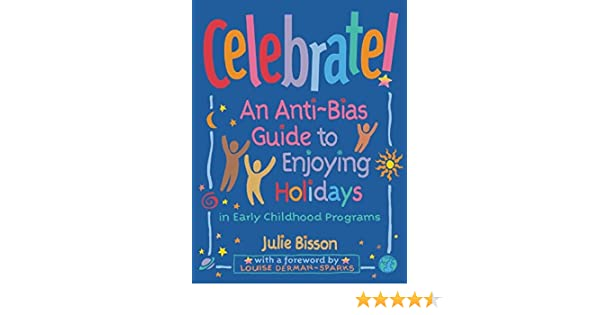 Amazon Celebrate An Anti Bias Guide To Enjoying Holidays In
