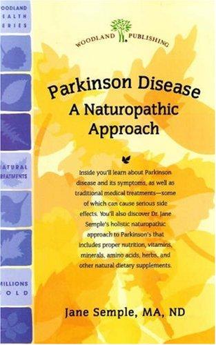 Parkinson Disease: A Naturopathic Approach (Woodland Health Series)