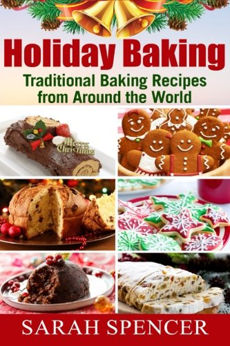 Holiday Baking ***Black and White Edition***: Traditional Baking Recipes from Around the World (Traditional Christmas Cookies From Around The World)