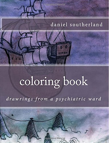 coloring book (drawrings from a psych ward) (Volume 1) by CreateSpace Independent Publishing Platform
