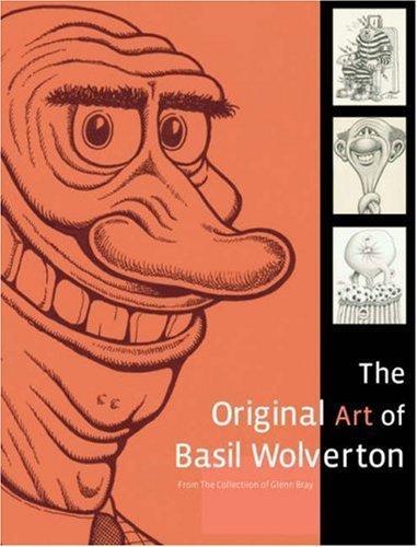 The Original Art of Basil Wolverton: From the Collection of Glenn Bray by Glenn Bray, Doug Harvey (2007) Hardcover ()
