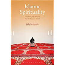 Islamic Spirituality: Theology and Practice for the Modern World