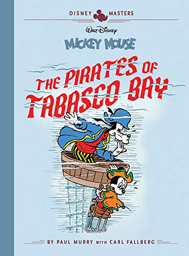 Disney Masters Vol. 7: Paul Murry: Walt Disney's Mickey Mouse: The Pirates Of Tabasco Bay (Vol. 7)  (The Disney Masters Collection)