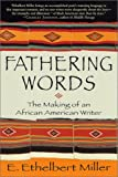 Fathering Words, E. Ethelbert Miller and E. E. Miller, 0312270135