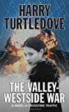 The Valley-Westside War, Harry Turtledove, 0765353806