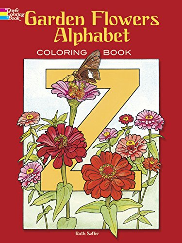 Garden Flowers Alphabet Coloring Book (Dover Design Coloring Books)