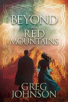 Beyond the Red Mountains by [Johnson, Greg]