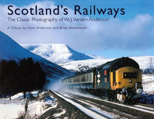 Scotland's Railways: The Classic Photography of W.J. Verden Anderson