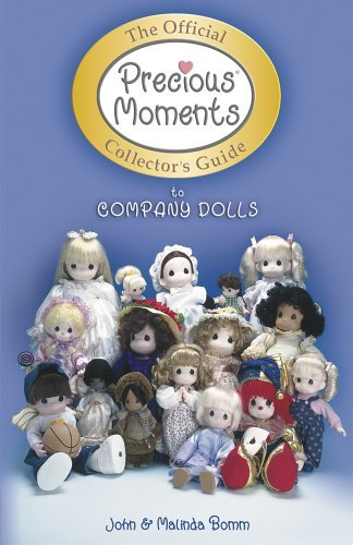 (The Official Precious Moments Collector's Guide to Company Dolls (COLLECTOR' GUIDE TO PRECIOUS MOMENTS COMPANY DOLLS))