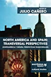 img - for North America and Spain: Transversal Perspectives - Norteam rica y Espa a: perspectivas transversales book / textbook / text book