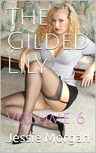 The Gilded Lily: Volume 6 ()