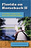 img - for Florida on Horseback II: A Trail Rider's Guide to the North and Panhandle Regions book / textbook / text book