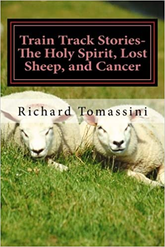 Train Track Stories: The Holy Spirit, Lost Sheep, and Cancer