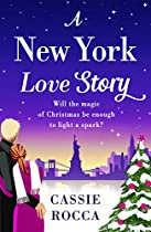 A New York Love Story: A Festive Romance Full Of Christmas Magic (blame It On New York)