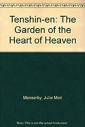 Tenshin-En: The Garden of the Heart of Heaven