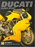 Ducati Super Sport, Ian R. H. Falloon, 1859604129