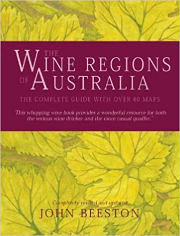 The Wine Regions of Australia: The Complete Guide