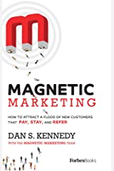 Magnetic Marketing: How To Attract A Flood Of New Customers That Pay, Stay, and Refer Hardcover
