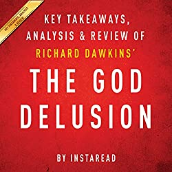 The God Delusion by Richard Dawkins: Key Takeaways, Analysis, & Review
